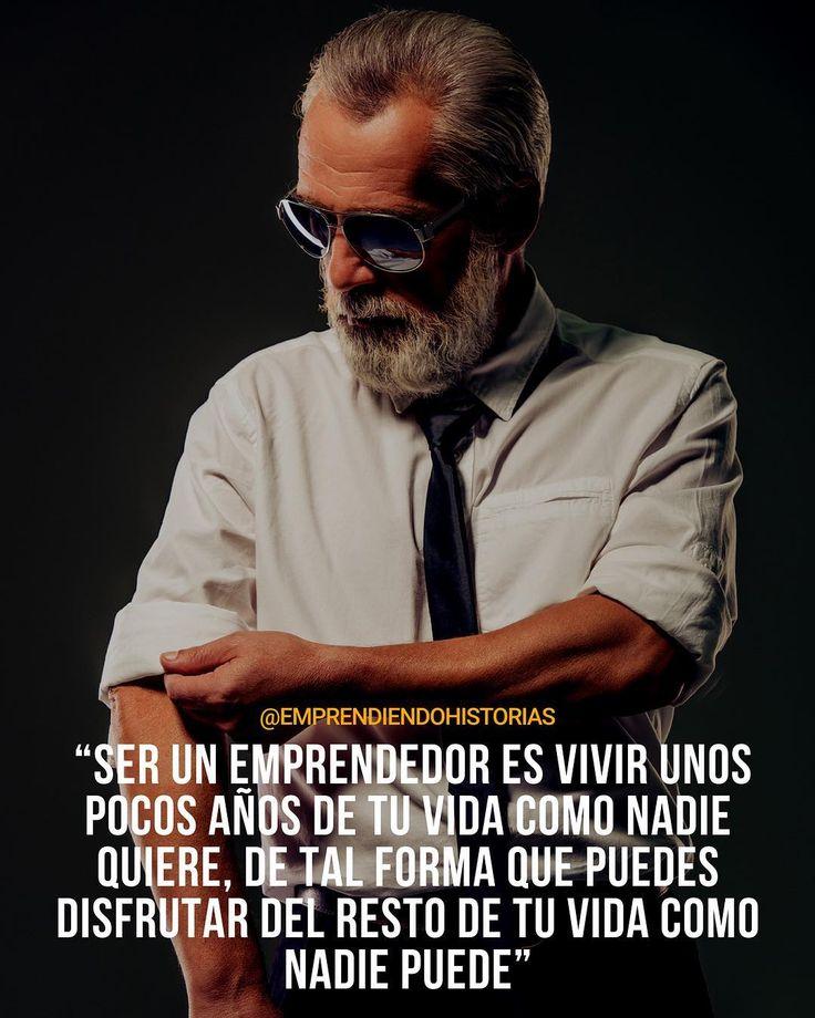 Ser emprendedor. No conformarse. Vivir por encima del promedio. Esperar más haciendo más.