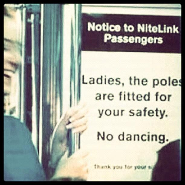 No dancing, ladies.