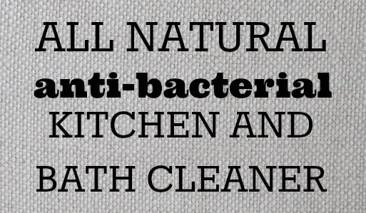 All Natural Anti-Bacterial Kitchen and Bath Cleaner