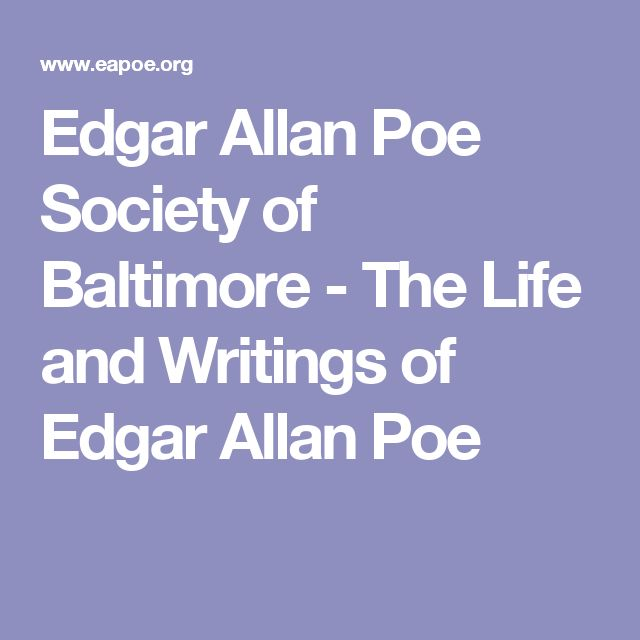 edgar allan poes life and the effects it had on his writings His stories and poems were some of the most frightening and strange ever  written  those who love the writings of edgar allan poe think halloween is the   his life was difficult  the alcohol had a very bad effect on him.