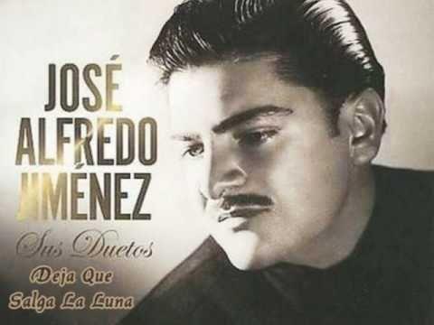 Jose Alfredo Jimenez- Deja Que Salga La Luna