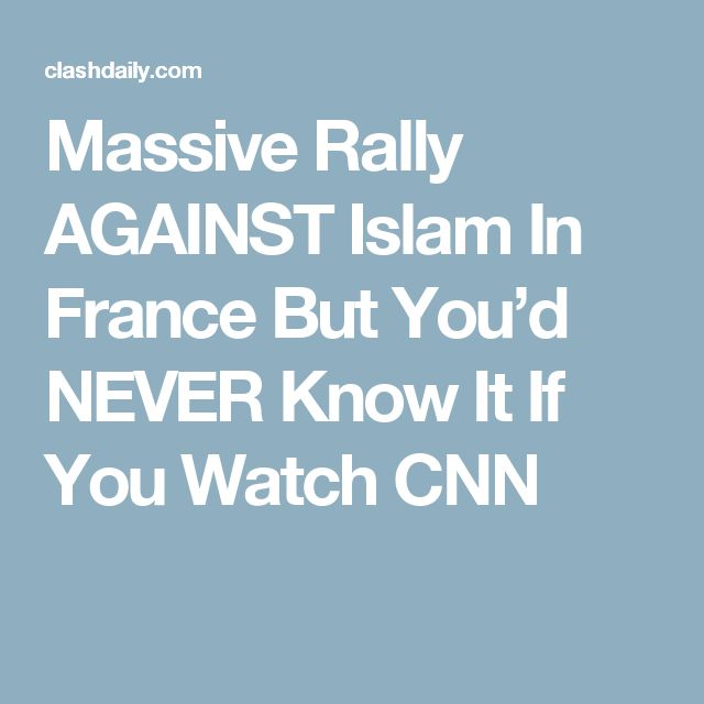 Massive Rally AGAINST Islam In France But You'd NEVER Know It If You Watch CNN