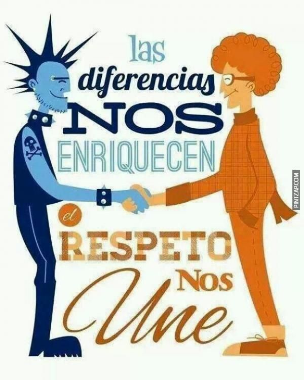 Las diferencias nos enriquecen, el respeto nos une.