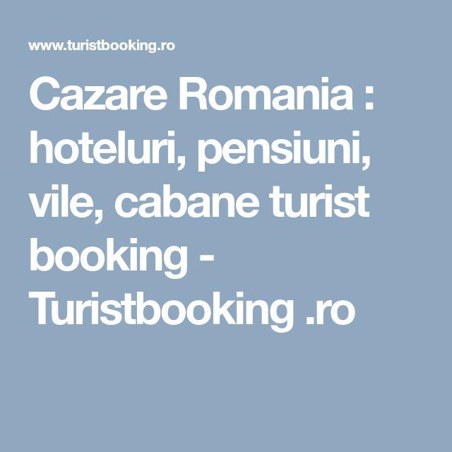 Cazare Romania : hoteluri, pensiuni, vile, cabane turist booking - Turistbooking .ro