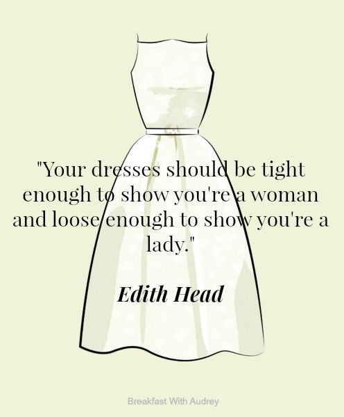 THE 17 BEST FASHION QUOTES OF ALL TIME, Edith Head. Style Quote #10