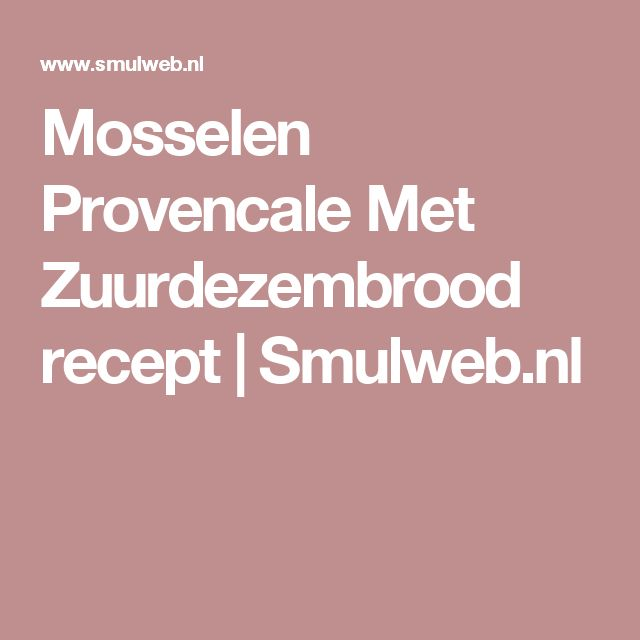 Mosselen Provencale Met Zuurdezembrood recept | Smulweb.nl