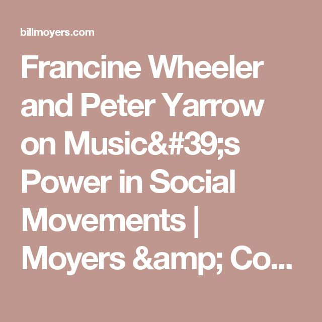 Francine Wheeler and Peter Yarrow on Music's Power in Social Movements | Moyers & Company | BillMoyers.com