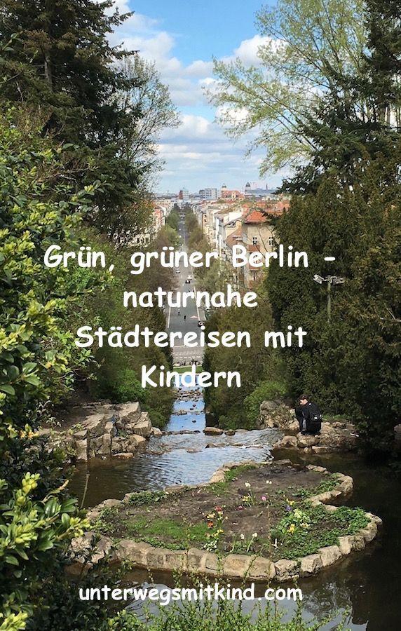 Parks In Berlin Fur Kinder Und Alle Anderen Berlin Ist Eines Der Beliebtesten Ziele Fur Stadtereisen Mit Kindern Damit Die Klein In 2020 Ausflug Berlin Park Reisen