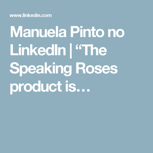 "Manuela Pinto no LinkedIn | ""The Speaking Roses product is…"