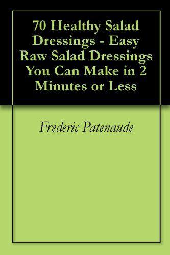 70 Healthy Salad Dressings - Easy Raw Salad Dressings You...