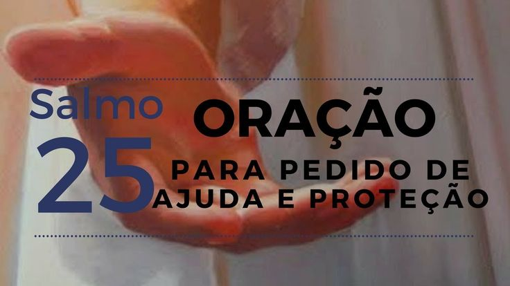 Salmo 25  - Oração para pedido de ajuda e proteção