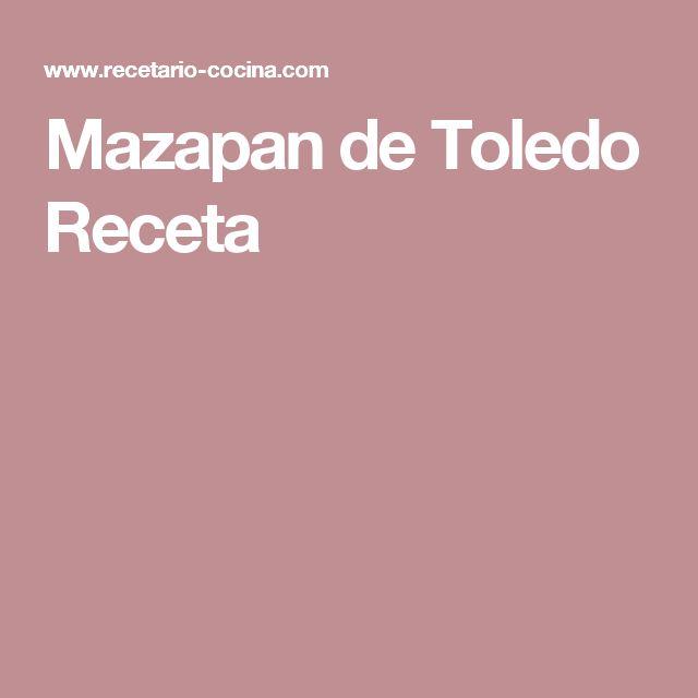 Mazapan de Toledo Receta