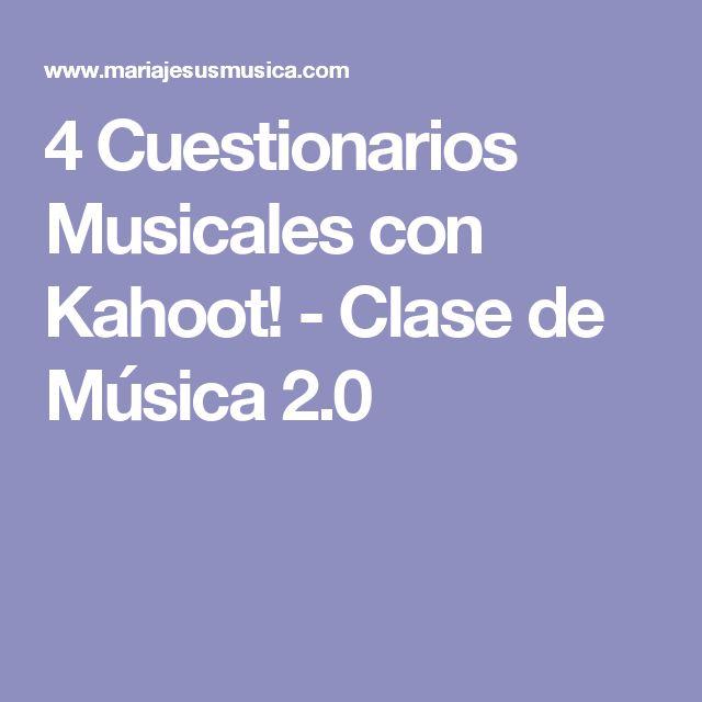 4 Cuestionarios Musicales con Kahoot! - Clase de Música 2.0