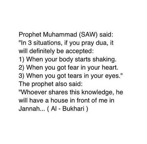 "'Prophet Muhammad (SAW) said: ""In 3 situations, if you pray dua, it will definitely be accepted...'"":"