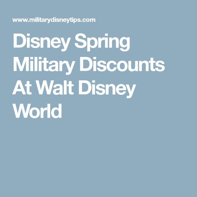 Disney Spring Military Discounts At Walt Disney World