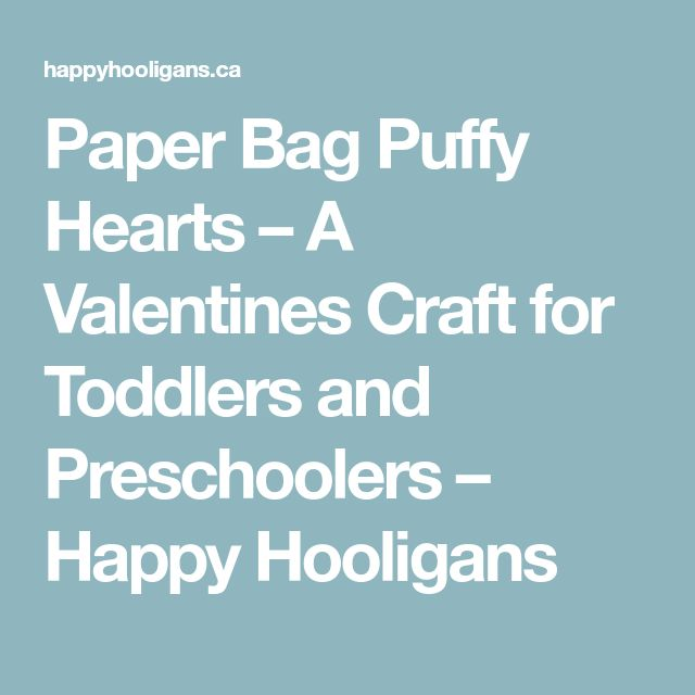 Paper Bag Puffy Hearts – A Valentines Craft for Toddlers and Preschoolers – Happy Hooligans