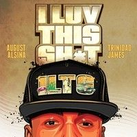 August Alsina - I Luv This Shit ft. Trinidad James by AugustAlsina on SoundCloud