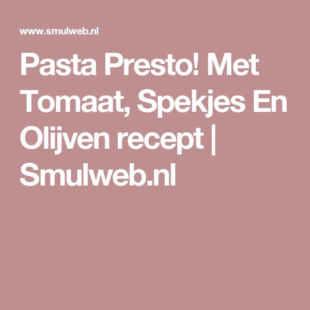 Pasta Presto! Met Tomaat, Spekjes En Olijven recept   Smulweb.nl