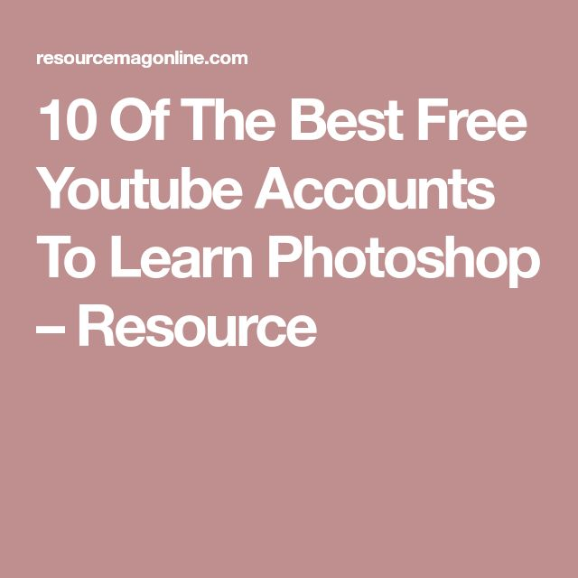 10 Of The Best Free Youtube Accounts To Learn Photoshop – Resource
