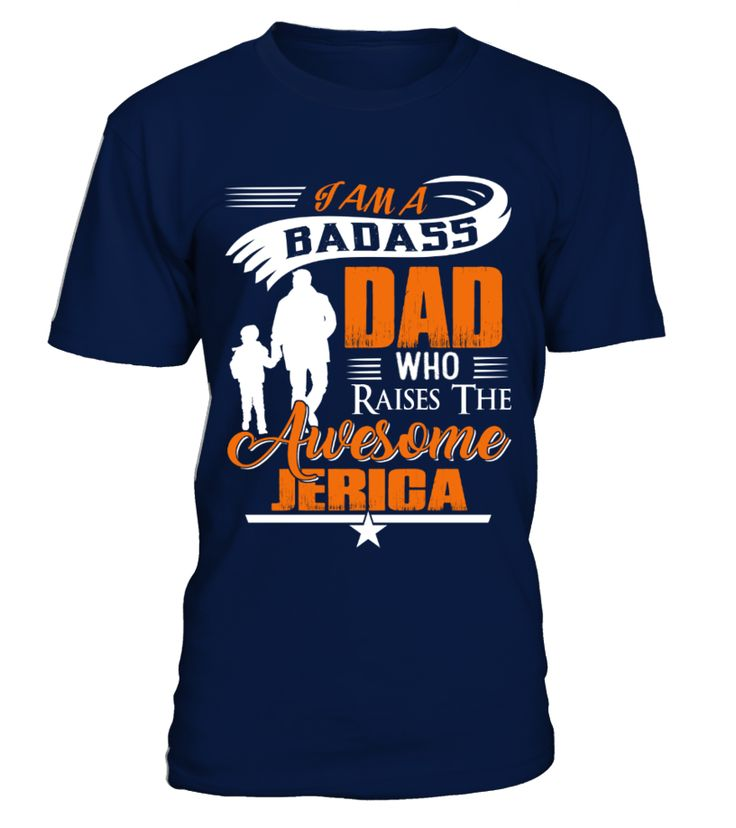 Badass Dad Who Raise Jerica  Funny Name Starting with J T-shirt, Best Name Starting with J T-shirt, my name t shirt, name t shirts for women, custom name shirt, t shirt with name, name shirt kids, name shirts for men