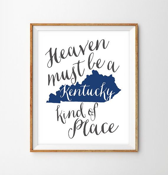 8x10 Heaven Must Be A Kentucky Kind Of Place Print | Chelcey Tate Studio | $20