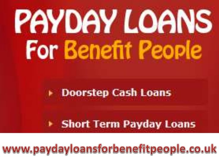 Payday Loans For Benefit People- Cash Till Payday of Financial Crisis
