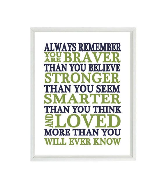 Always Remember You Are Braver Than You Believe Quote, Nursery Wall Art, Inspirational Print, Typography, Baby Boy Nursery, Navy Blue Green by RizzleandRugee on Etsy https://www.etsy.com/listing/207886968/always-remember-you-are-braver-than-you