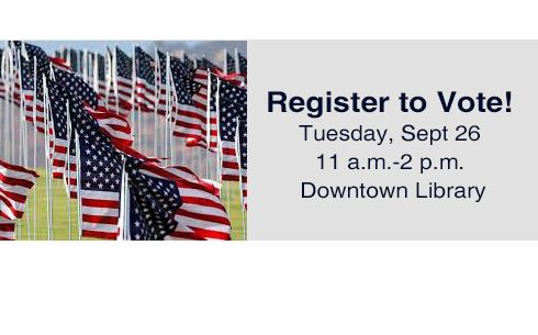2017 Event - If you're not registered to vote, you should be -- On National Voter Registration Day, the Erie County Board of Elections will be onsite to make voter registration easy.