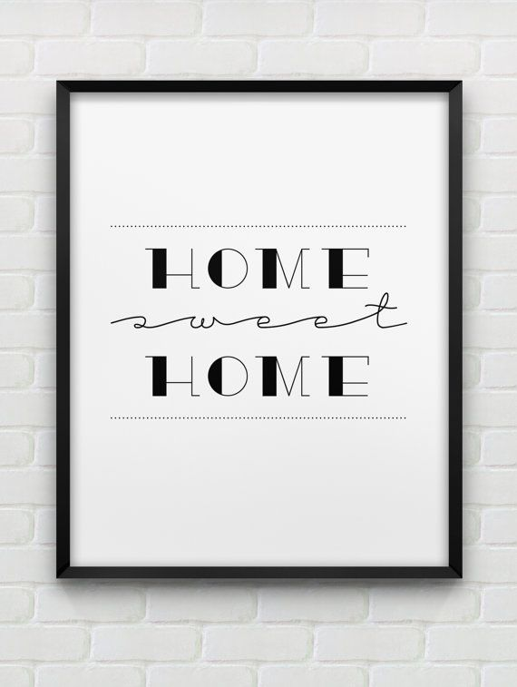 PRINTABLE INSTANT DOWNLOAD OF TWO FILES - IN JPG AND PDF FORMAT  Home sweet home - black and white home decor print.  The dimensions of the print