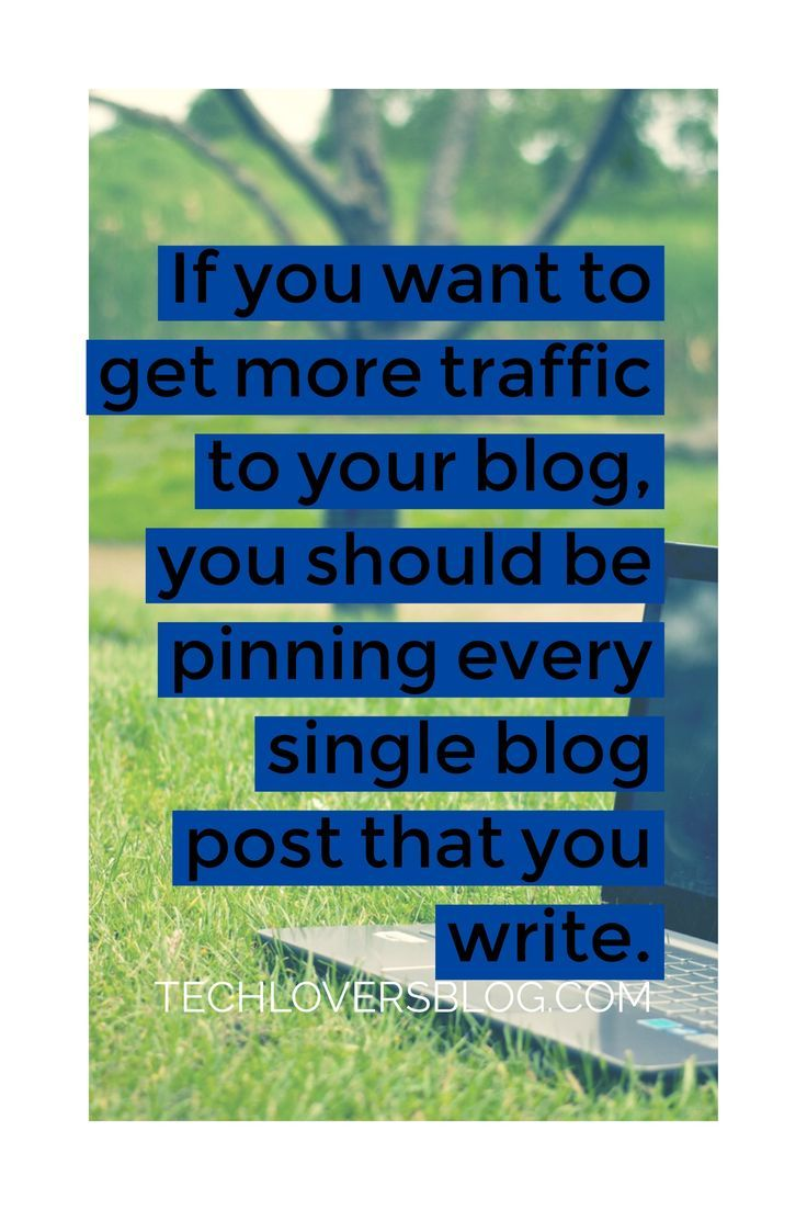 If you want to get more traffic to your blog, you should be pinning every single blog post that you write. Here's some more ways to drive traffic to your blog.