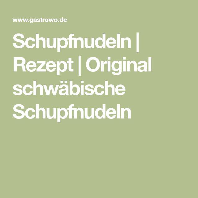 Schupfnudeln | Rezept | Original schwäbische Schupfnudeln