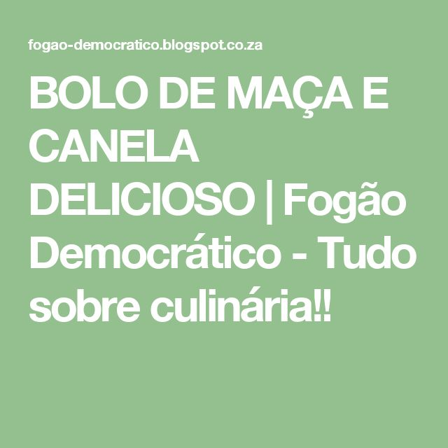 BOLO DE MAÇA E CANELA DELICIOSO   Fogão Democrático - Tudo sobre culinária!!