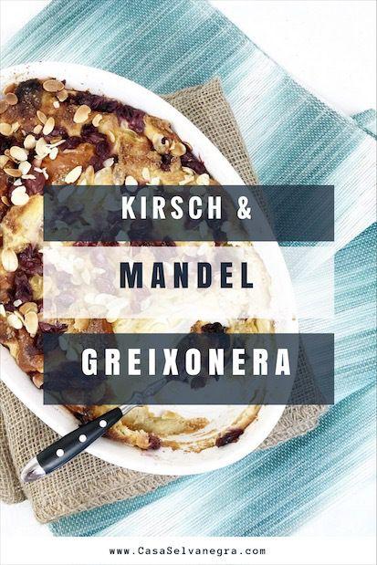 Die wunderbare Kirsch&Mandel Greixonera - der traditionelle Brotpudding aus Ibiza