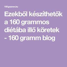 Ezekből készíthetők a 160 grammos diétába illő köretek - 160 gramm blog