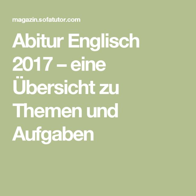 Abitur Englisch 2017 – eine Übersicht zu Themen und Aufgaben