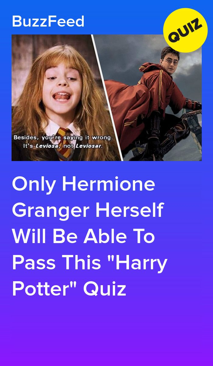 Only Hermione Granger Herself Will Be Able To Pass This Harry Potter Quiz Harry Potter Quiz Harry Potter Buzzfeed Harry Potter Facts