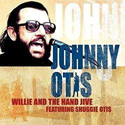Rockmusik, Diskografie. Willie & the Hand Jive by Johnny Otis