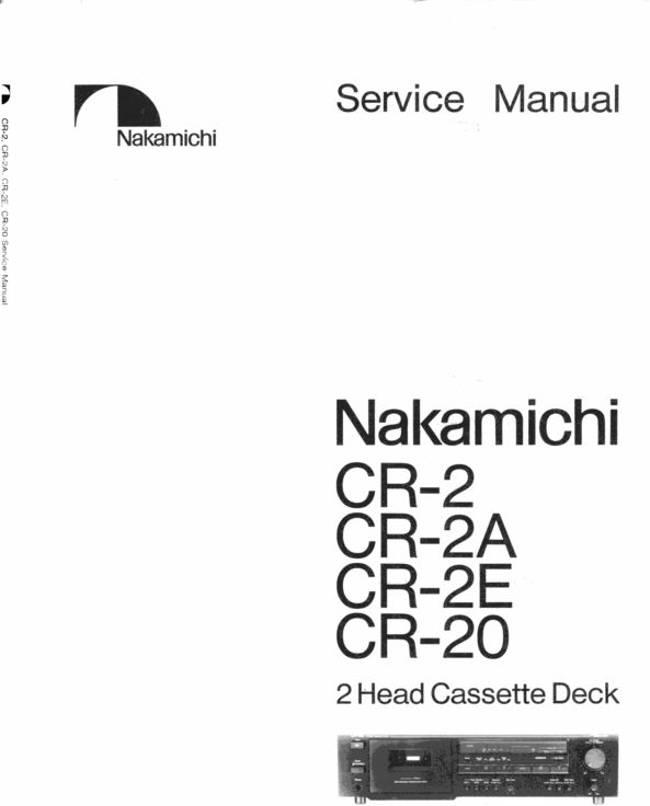 Nakamichi CR-2 , CR-2E , CR-2A , CR-20 Original Service Manual in PDF PDF format DOWNLOAD