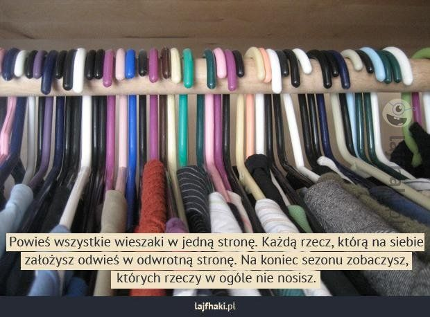 Porządek w szafie - pomysły, triki, sposoby, lifehacki, porady