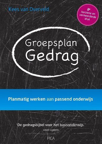 Groepsplan gedrag : planmatig werken aan passend onderwijs : de gedragsbijbel voor het basisonderwijs -  Van Overveld, Kees -  plaats 474.23 # Didactische principes