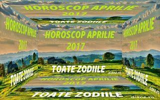 Horoscop aprilie 2017 pentru toate zodiile