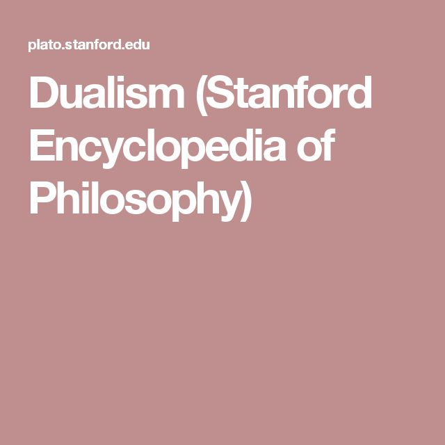 Dualism (Stanford Encyclopedia of Philosophy)