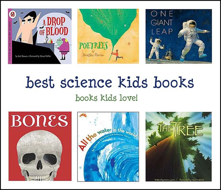 Science for Kids - Best Children's Books for Teaching Science in K-8