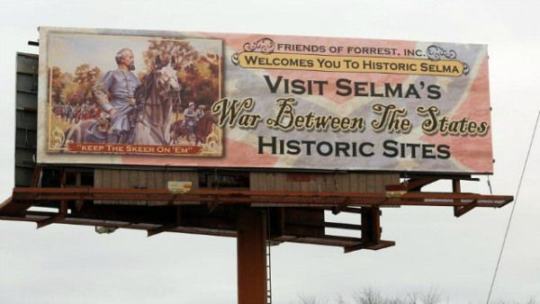 Billboard honoring KKK founder on display near Selma bridge on anniversary of historic march- http://getmybuzzup.com/wp-content/uploads/2015/03/431339-thumb.jpg- http://getmybuzzup.com/billboard-honoring-kkk-founder/- By theGrio This weekend, the president himself will be in Selma, Alabama, to commemorate 50 years since the historic march and Bloody Sunday. But just within sight of the historic site is a billboard commemorating KKK founder Nathan Bedford Forrest. The billboar