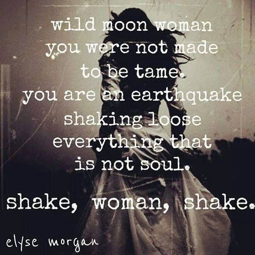 Shake, woman, shake. (This is a good read about the full of the moon...)