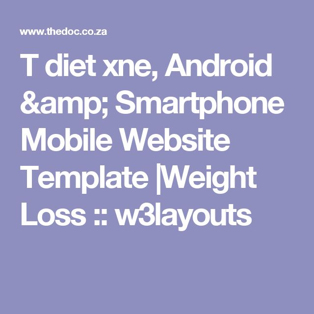 T diet                                                                xne, Android & Smartphone Mobile Website Template |Weight Loss :: w3layouts