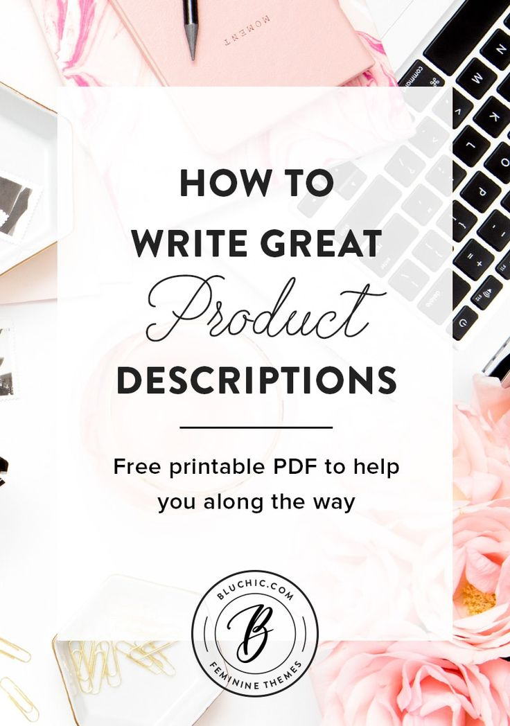 Writing great product descriptions can be a daunting task, can't it? We cover 5 tips to write great product descriptions and also included a FREE printable PDF to help you along the way!
