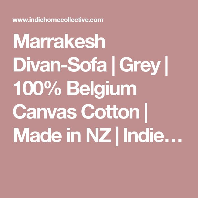 Marrakesh Divan-Sofa | Grey | 100% Belgium Canvas Cotton | Made in NZ | Indie…