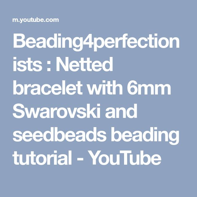 Beading4perfectionists : Netted bracelet with 6mm Swarovski and seedbeads beading tutorial - YouTube