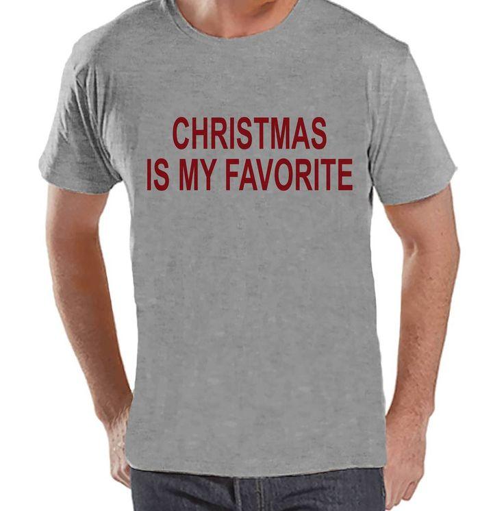 Men's Christmas Shirt - Christmas Is My Favorite Shirt - Gift for Him - Family Christmas Pajamas - Grey T-shirt - Christmas Gift Idea